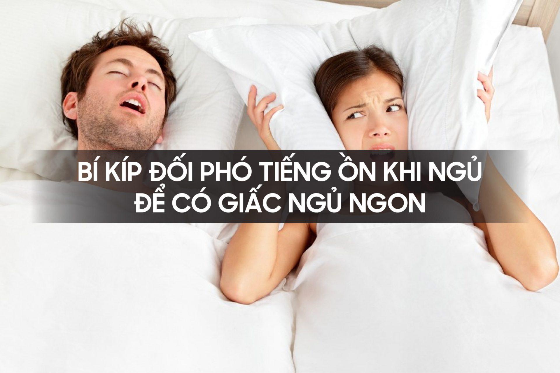 Bí kíp đối phó tiếng ồn khi ngủ để có giấc ngủ ngon