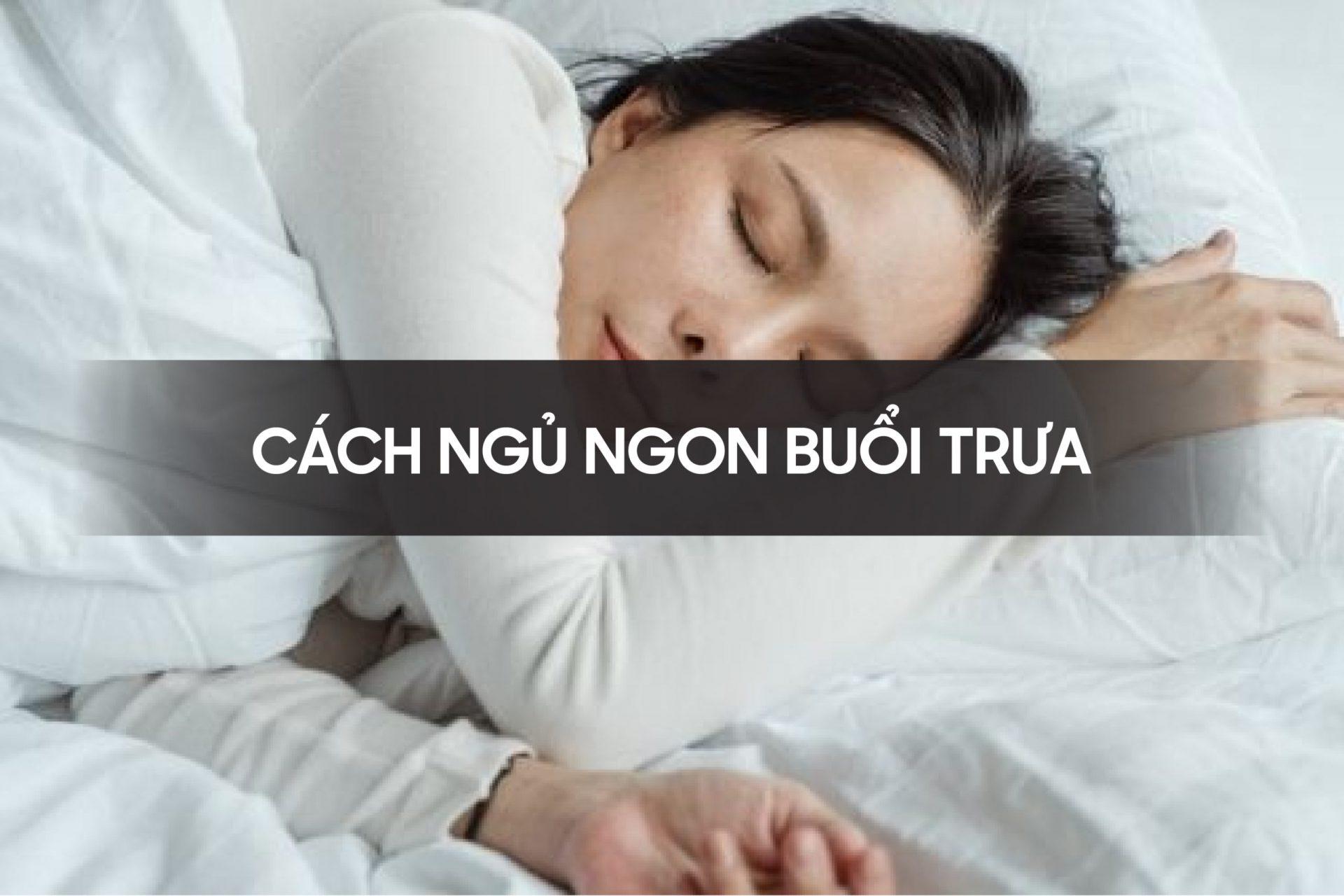 Cách ngủ ngon buổi trưa